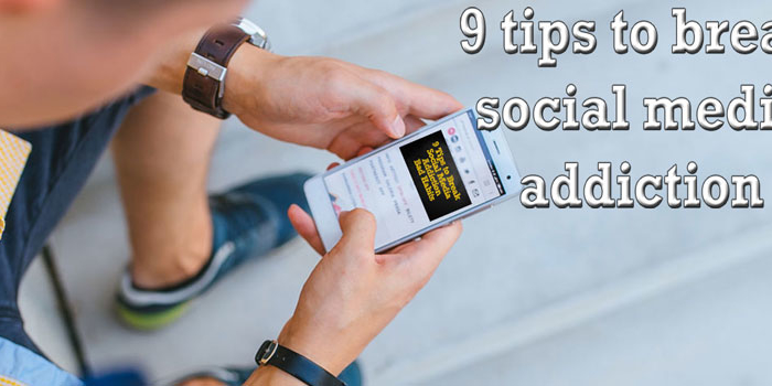 9 Tips To Break Social Media Addiction and Improve Time Management