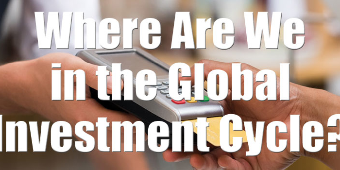 Where Are We in the Global Investment Cycle?