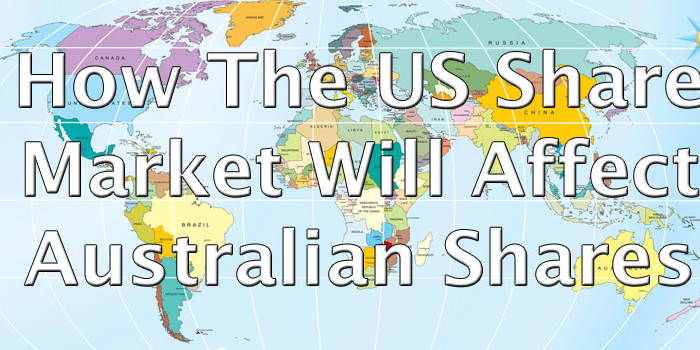 How The US Share Market Will Affect Australian Shares